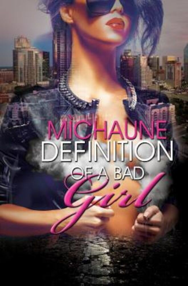 Definition of a Bad Girl, Paperback