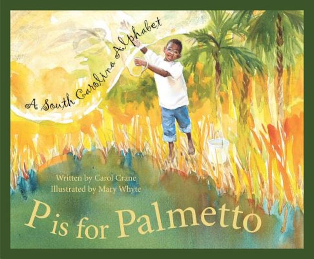 P Is for Palmetto: A South Carolina Alphabet, Hardcover