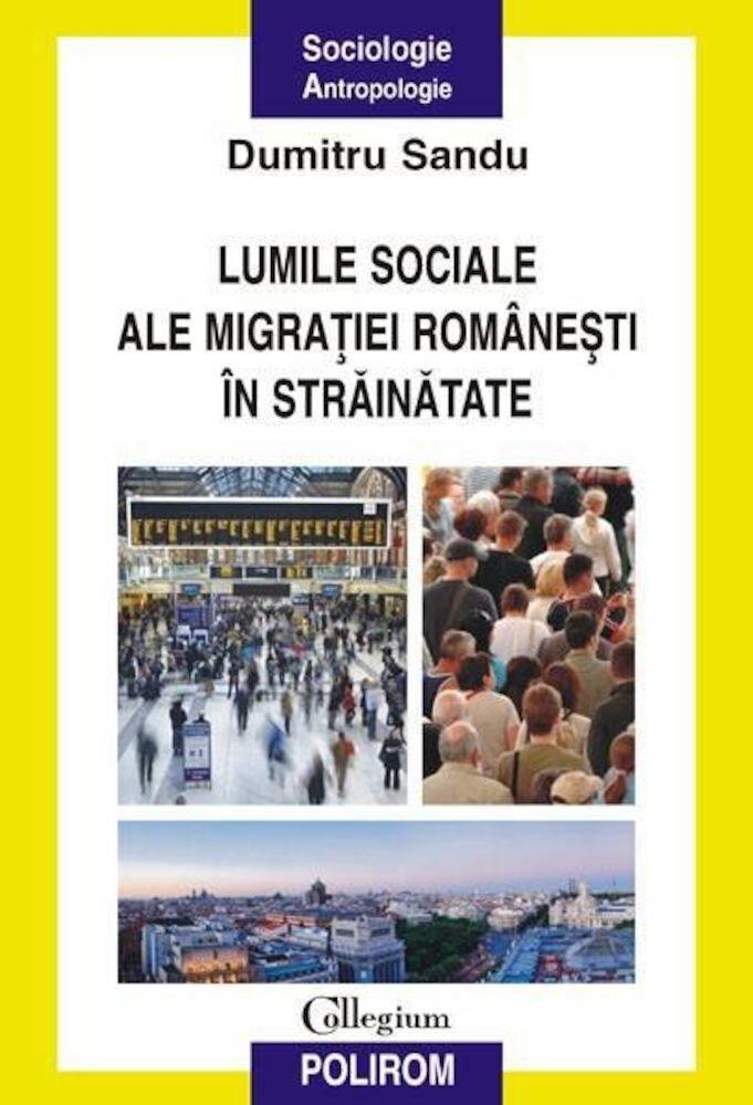 Coperta Carte Lumile sociale ale migratiei romanesti in strainatate