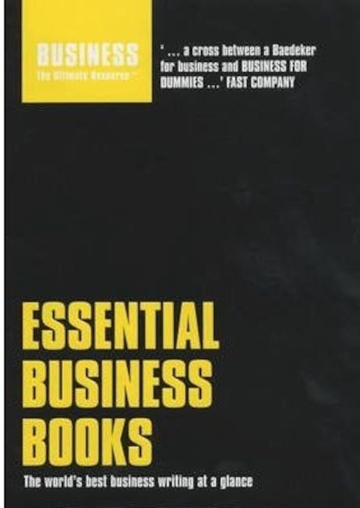 Essential Business Books: The World's Best Business Writing at a Glance