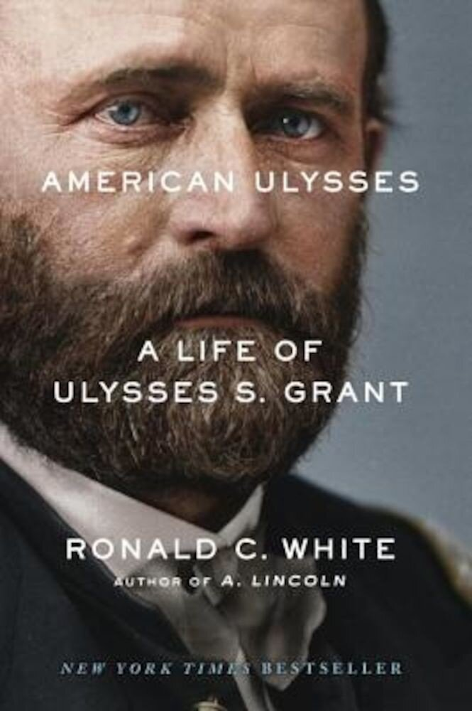 American Ulysses: A Life of Ulysses S. Grant, Hardcover