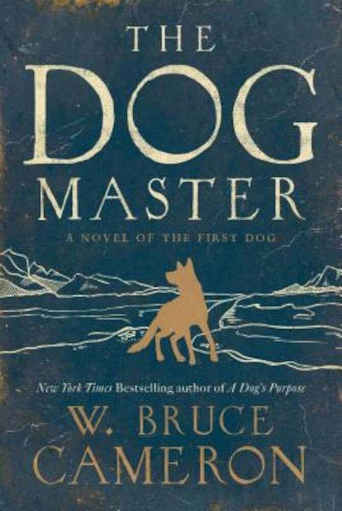 The Dog Master: A Novel of the First Dog, Paperback