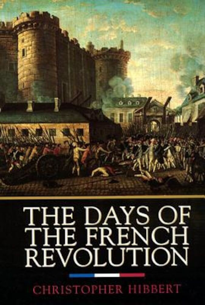 The Days of the French Revolution, Paperback