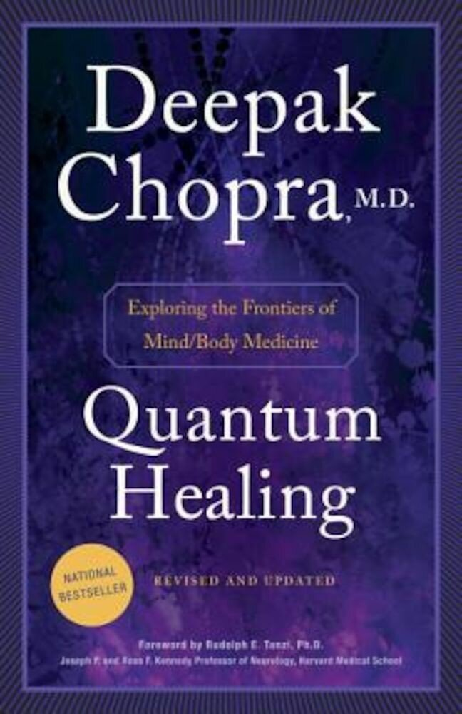 Quantum Healing: Exploring the Frontiers of Mind/Body Medicine, Paperback