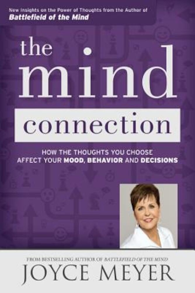 The Mind Connection: How the Thoughts You Choose Affect Your Mood, Behavior, and Decisions, Paperback