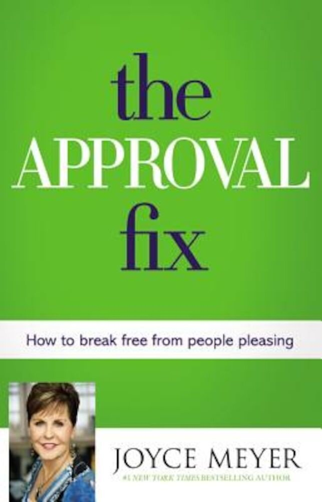 The Approval Fix: How to Break Free from People Pleasing, Hardcover