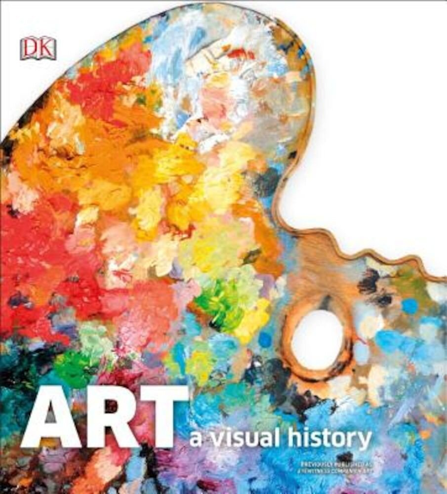 Art: A Visual History, Hardcover