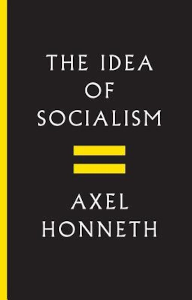 The Idea of Socialism: Towards a Renewal, Hardcover
