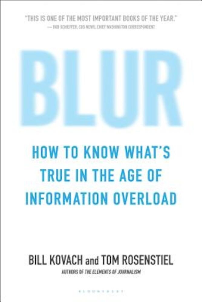 Blur: How to Know What's True in the Age of Information Overload, Paperback