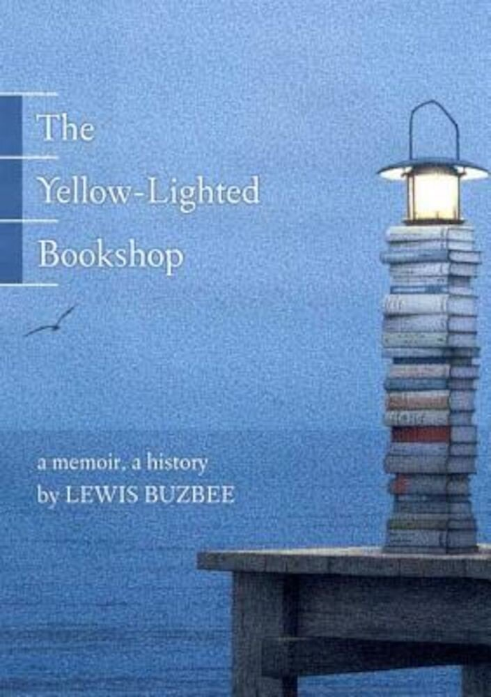 The Yellow-Lighted Bookshop: A Memoir, a History, Paperback