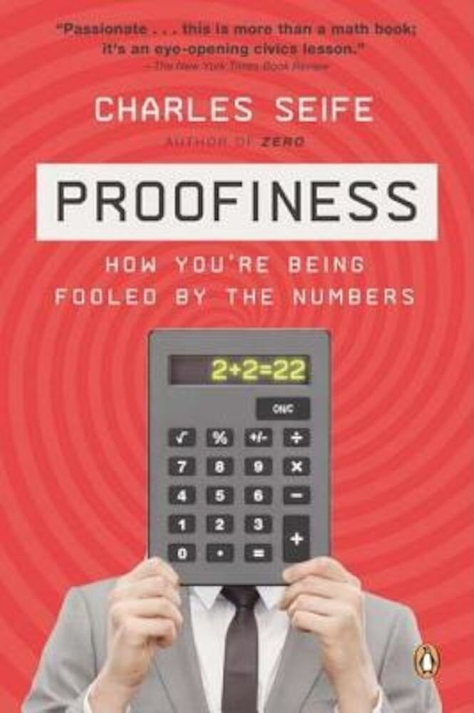 Proofiness: How You're Being Fooled by the Numbers, Paperback
