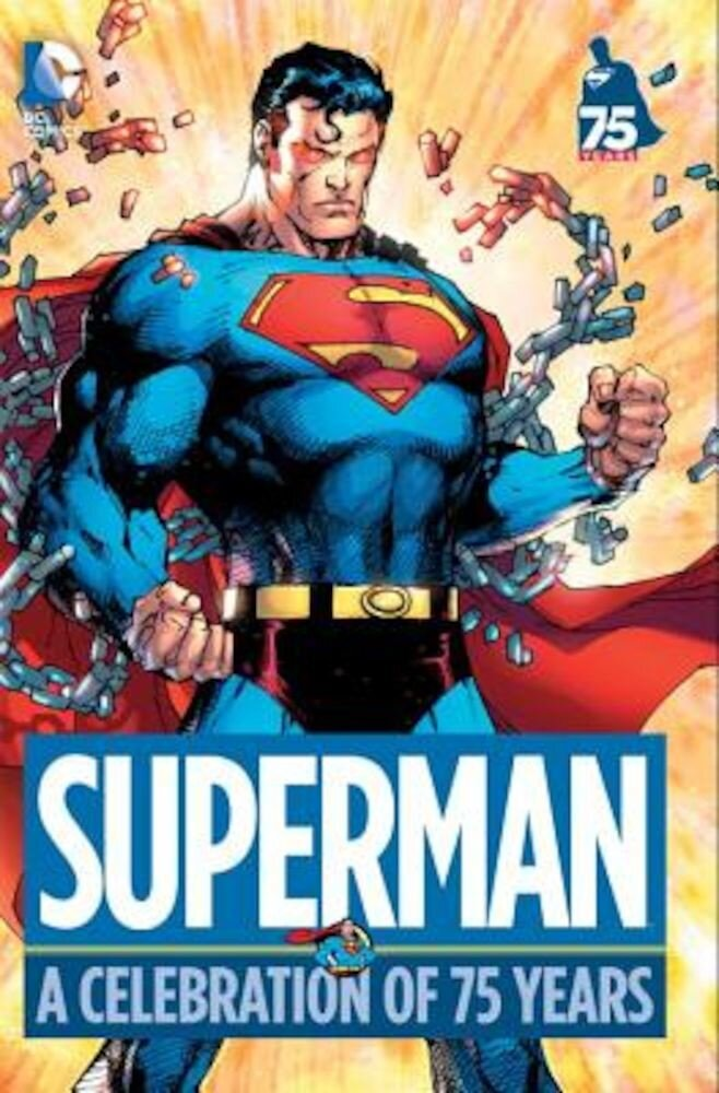 Superman: A Celebration of 75 Years, Hardcover