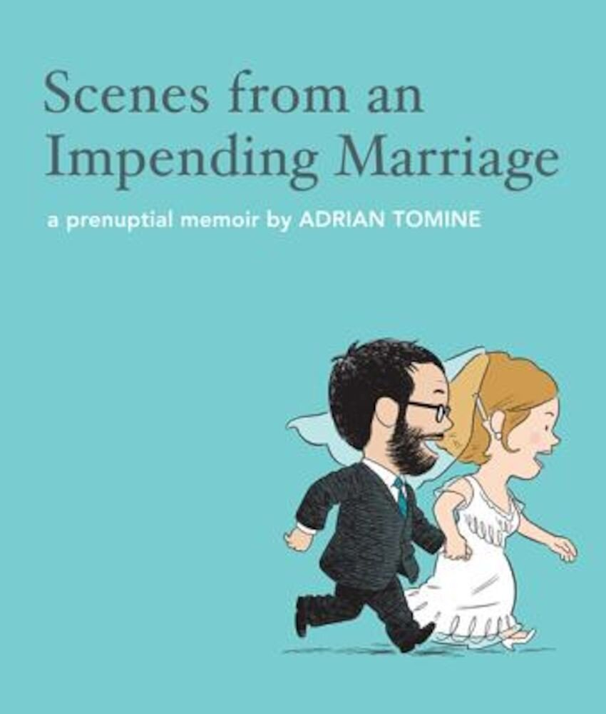 Scenes from an Impending Marriage: A Prenuptial Memoir, Hardcover