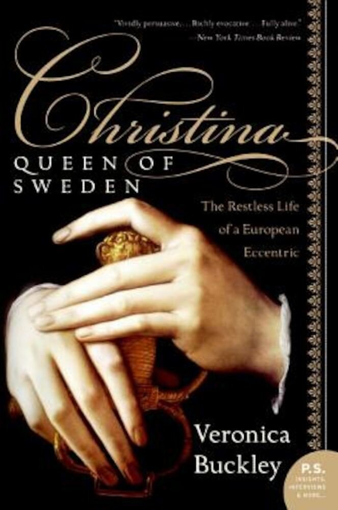 Christina, Queen of Sweden: The Restless Life of a European Eccentric, Paperback