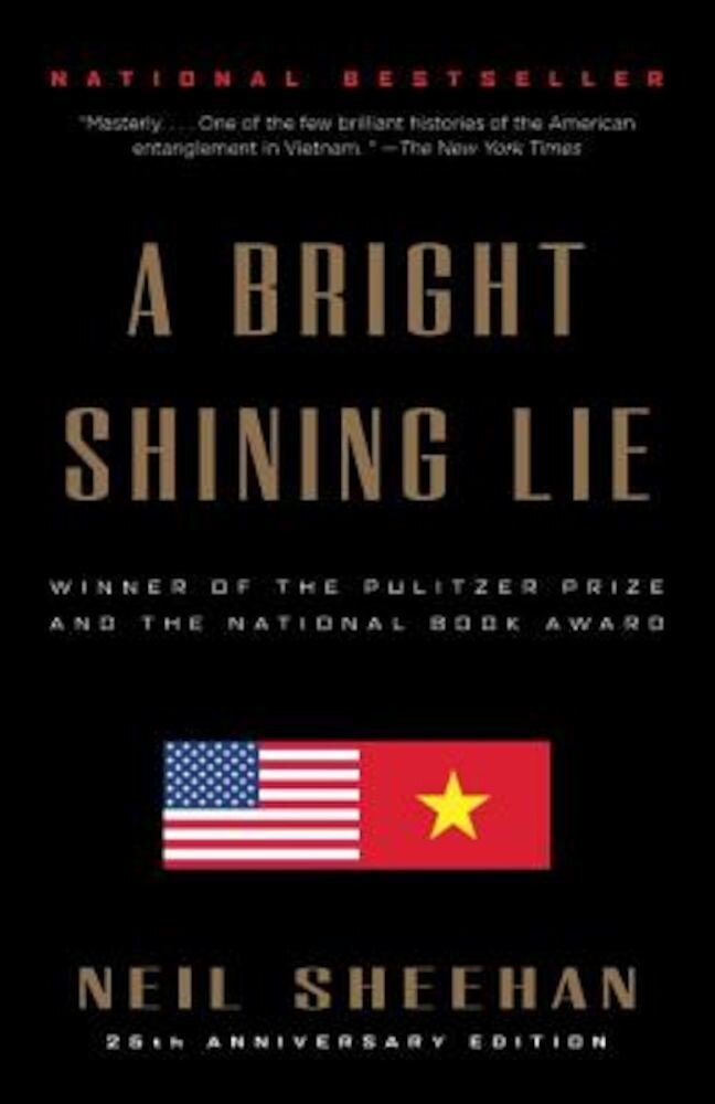 A Bright Shining Lie: John Paul Vann and America in Vietnam, Paperback