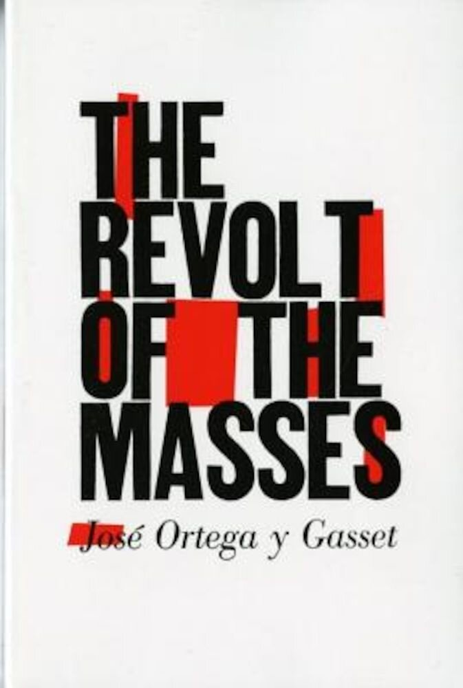 The Revolt of the Masses, Paperback