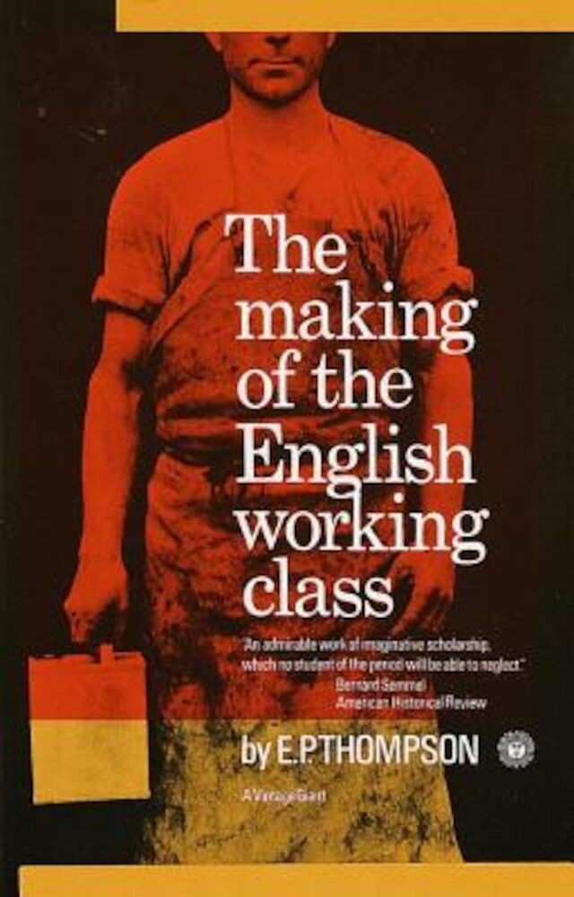 Making of the English Working Class, Paperback
