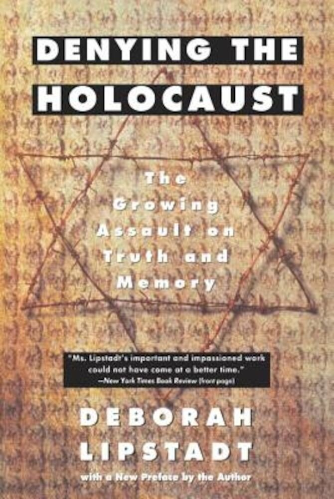 Denying the Holocaust: The Growing Assault on Truth and Memory, Paperback