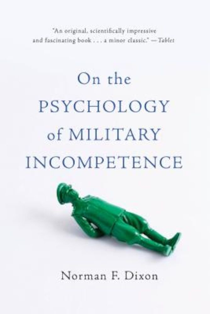 On the Psychology of Military Incompetence, Paperback