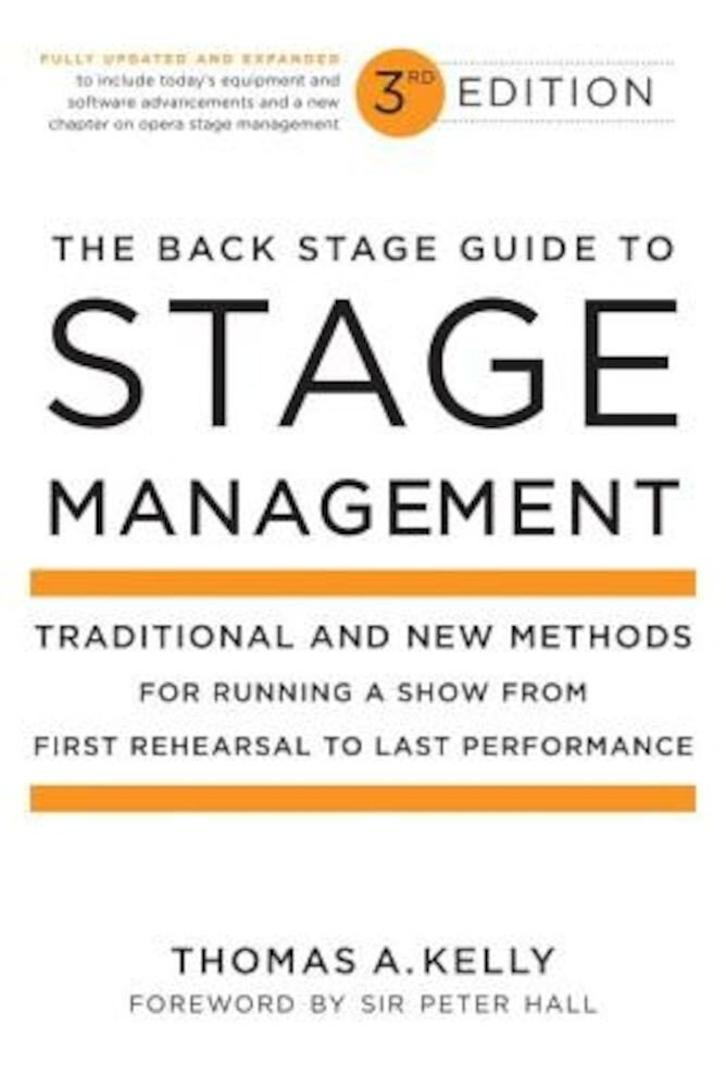 The Back Stage Guide to Stage Management: Traditional and New Methods for Running a Show from First Rehearsal to Last Performance, Paperback
