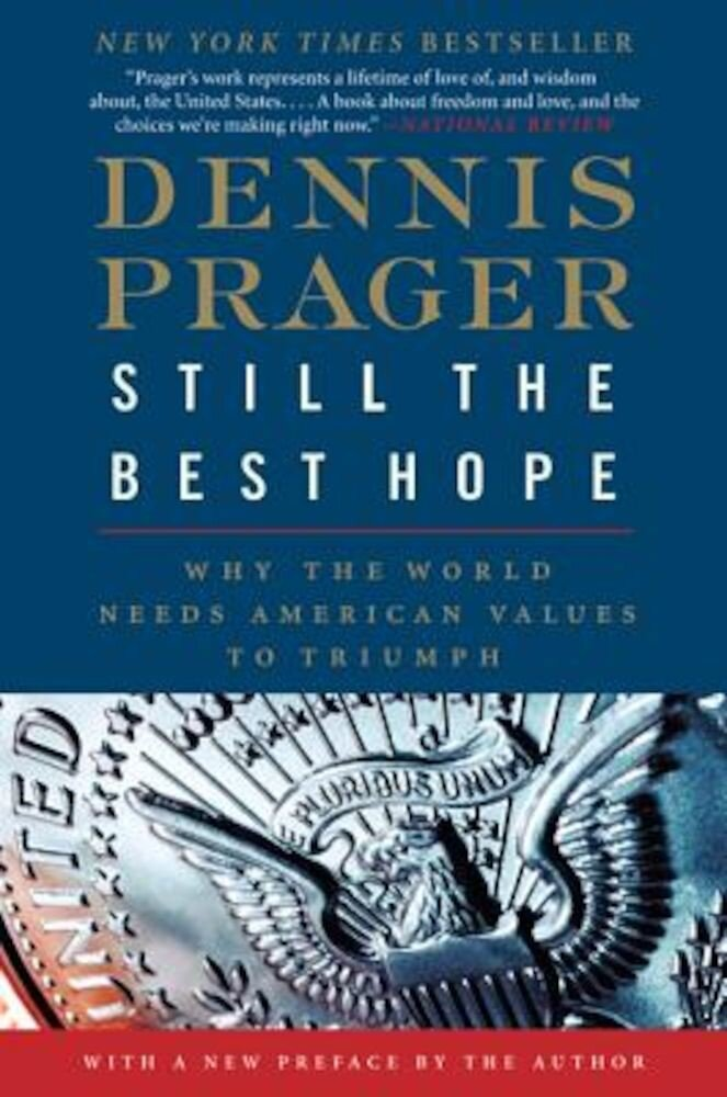 Still the Best Hope: Why the World Needs American Values to Triumph, Paperback