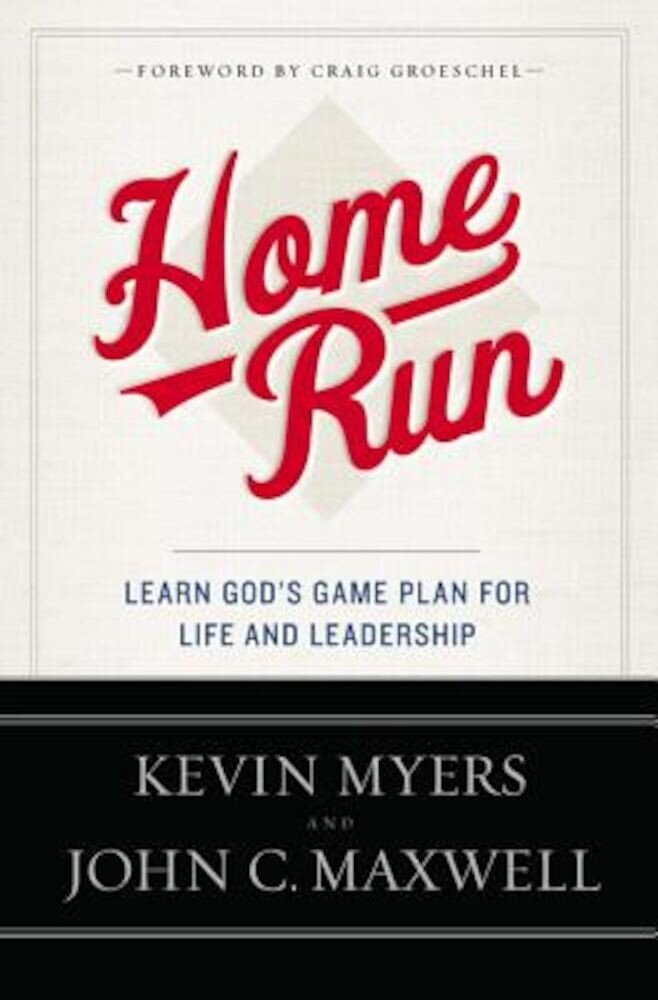 Home Run: Learn God's Game Plan for Life and Leadership, Paperback