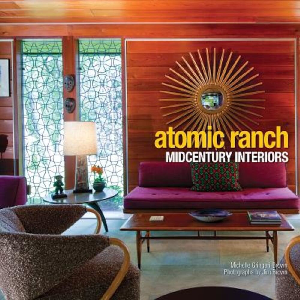 Atomic Ranch: Midcentury Interiors, Hardcover