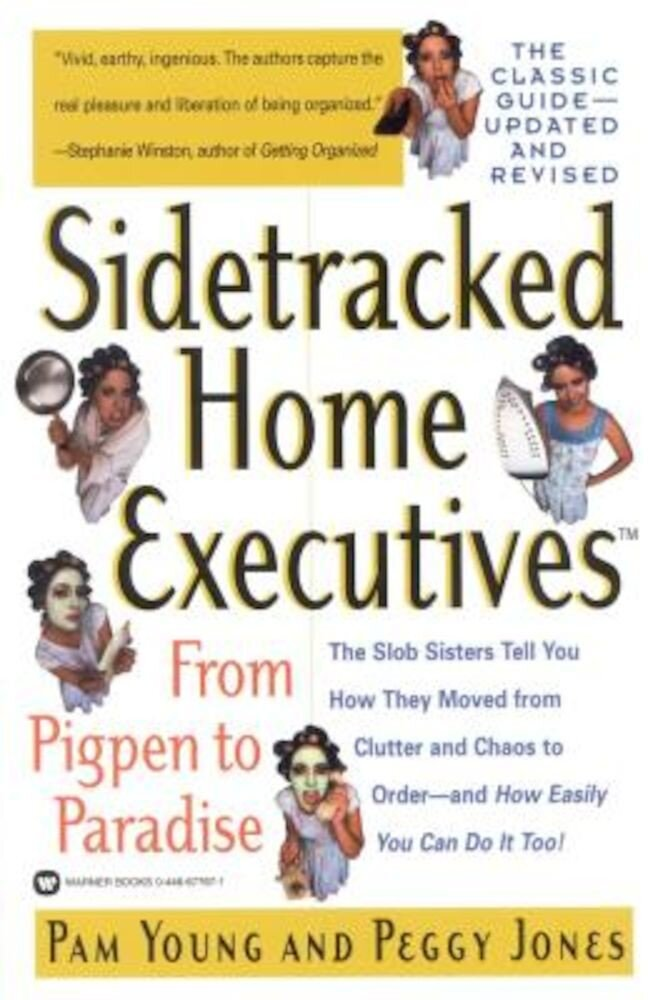 Sidetracked Home Executives(tm): From Pigpen to Paradise, Paperback