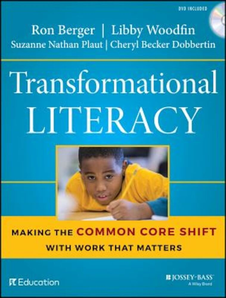 Transformational Literacy: Making the Common Core Shift with Work That Matters, Paperback