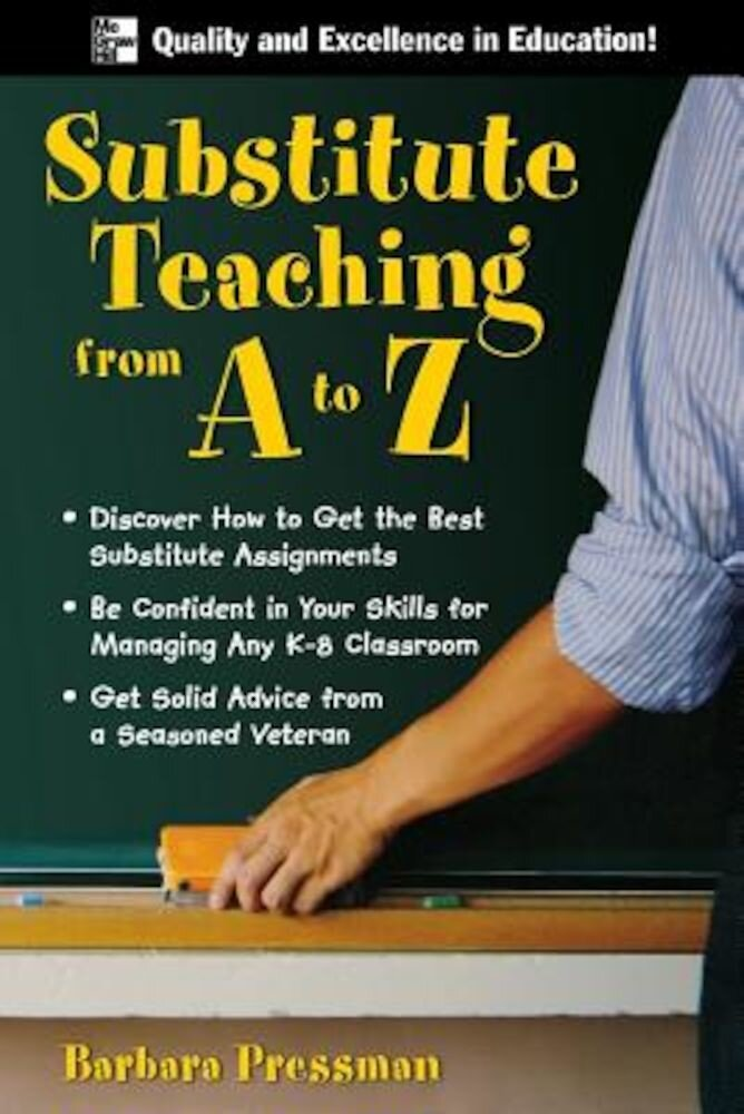 Substitute Teaching from A to Z, Paperback