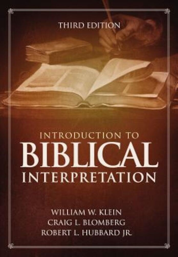 Introduction to Biblical Interpretation: Third Edition, Hardcover