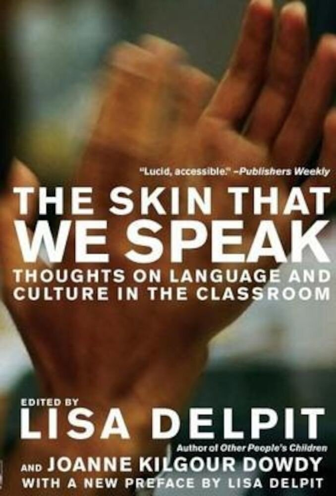 The Skin That We Speak: Thoughts on Language and Culture in the Classroom, Paperback