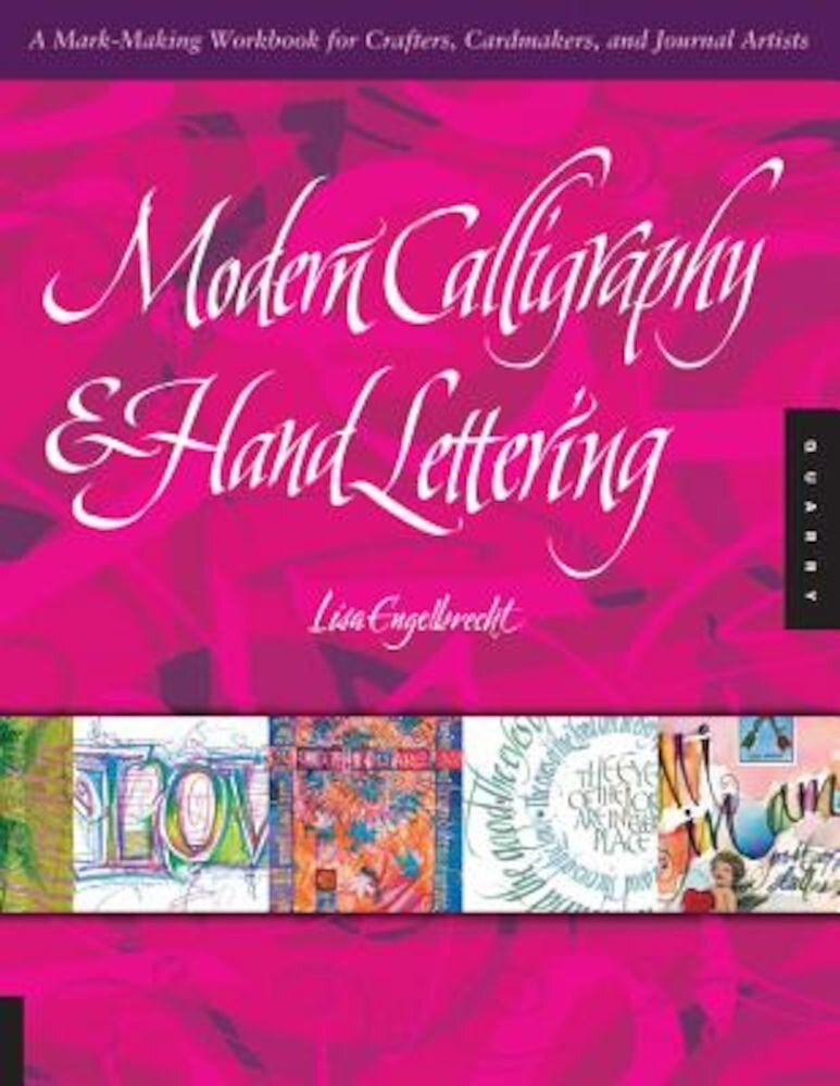Modern Calligraphy & Hand Lettering: A Mark-Making Workbook for Crafters, Cardmakers, and Journal Artists, Paperback