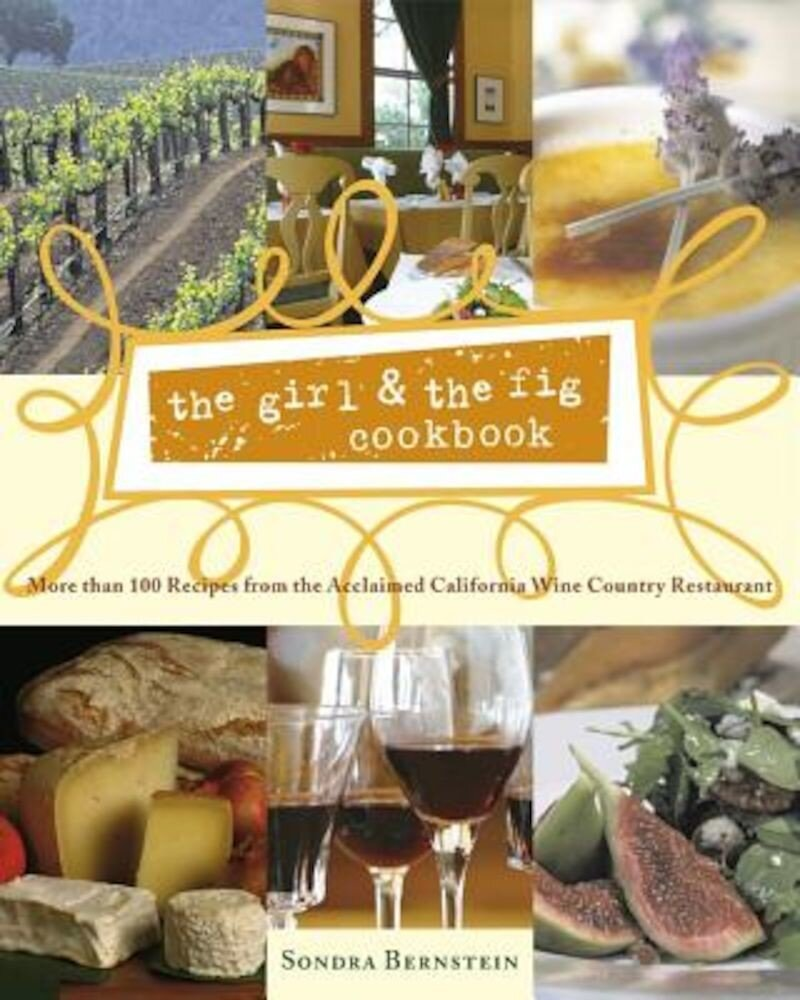 The Girl & the Fig Cookbook: More Than 100 Recipes from the Acclaimed California Wine Country Restaurant, Hardcover