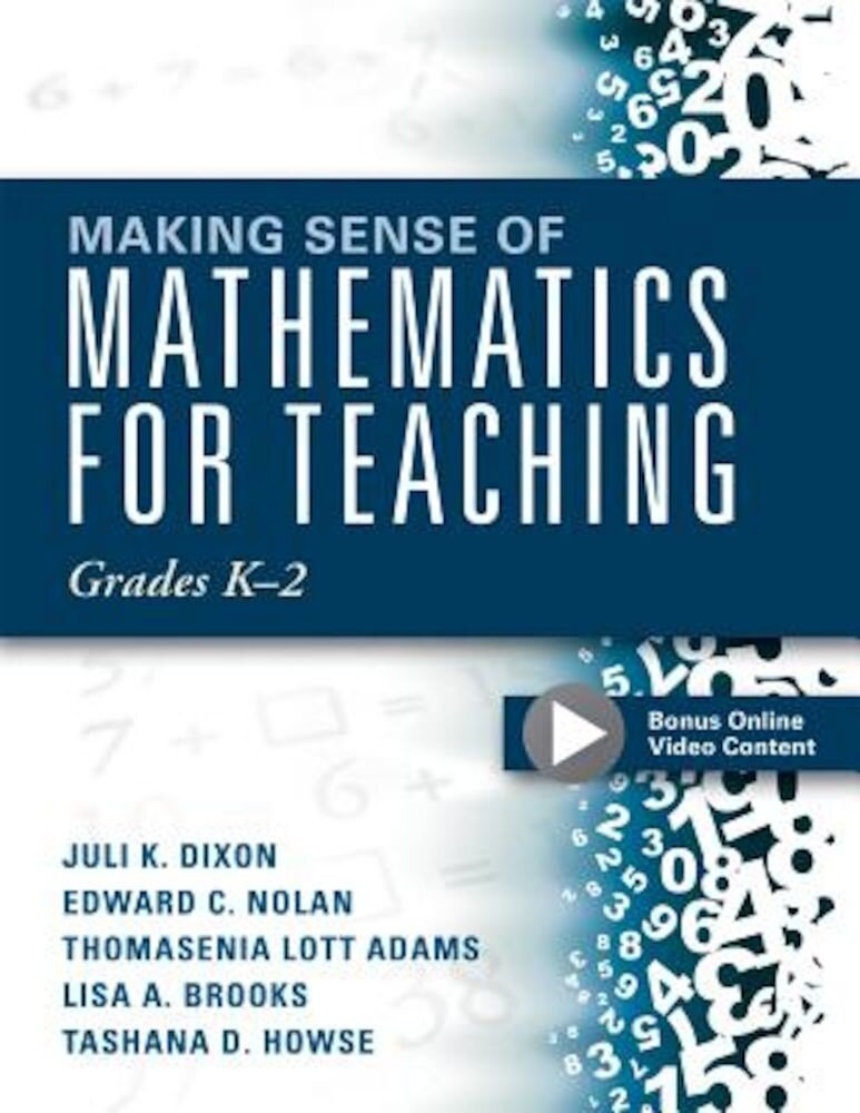 Making Sense of Mathematics for Teaching Grades K-2: Communicate the Context Behind High-Cognitive-Demand Tasks for Purposeful, Productive Learning, Paperback