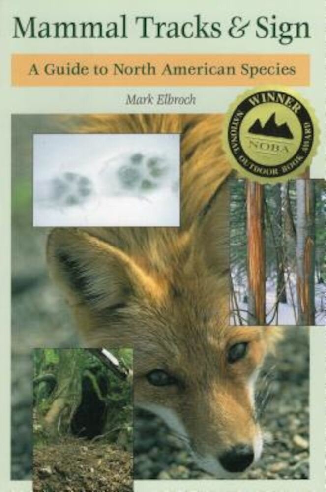 Mammal Tracks & Sign: A Guide to North American Species, Paperback