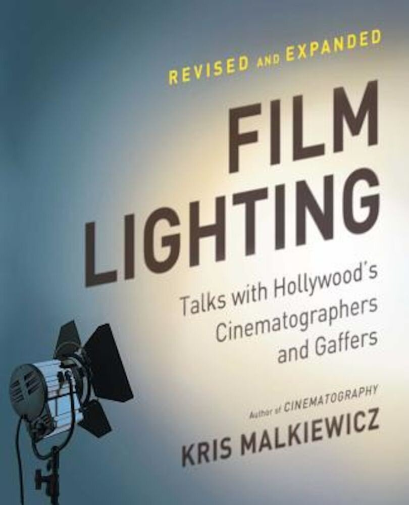 Film Lighting: Talks with Hollywood's Cinematographers and Gaffers, Paperback