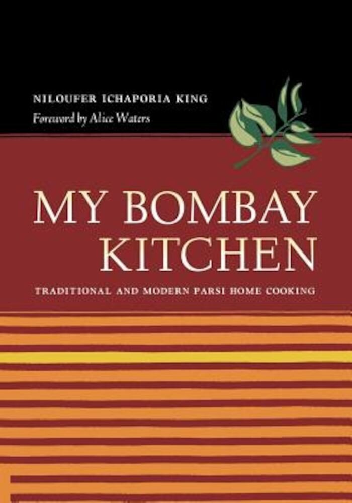 My Bombay Kitchen: Traditional and Modern Parsi Home Cooking, Hardcover