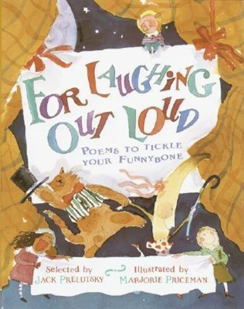 For Laughing Out Loud: Poems to Tickle Your Funnybone, Hardcover