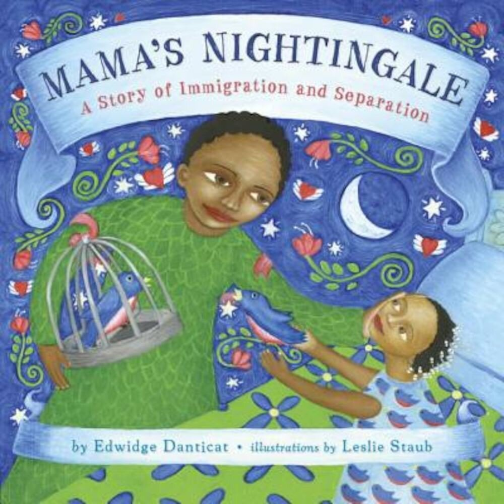 Mama's Nightingale: A Story of Immigration and Separation, Hardcover