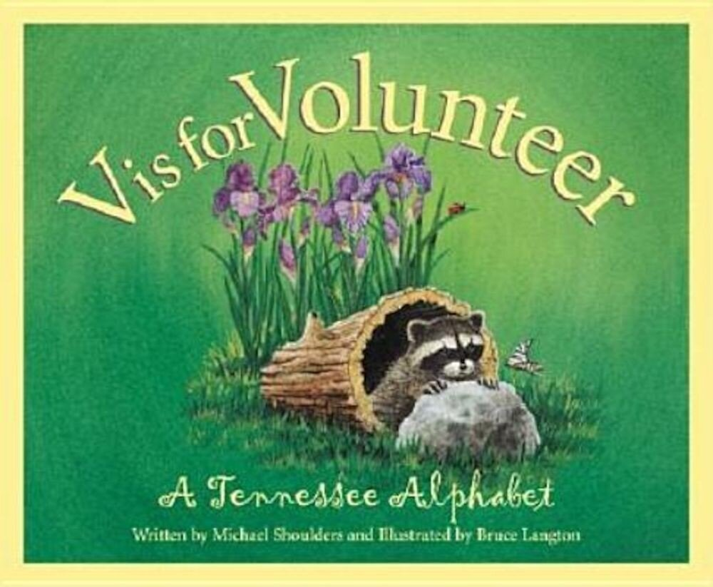V is for Volunteer: A Tennessee Alphabet, Hardcover