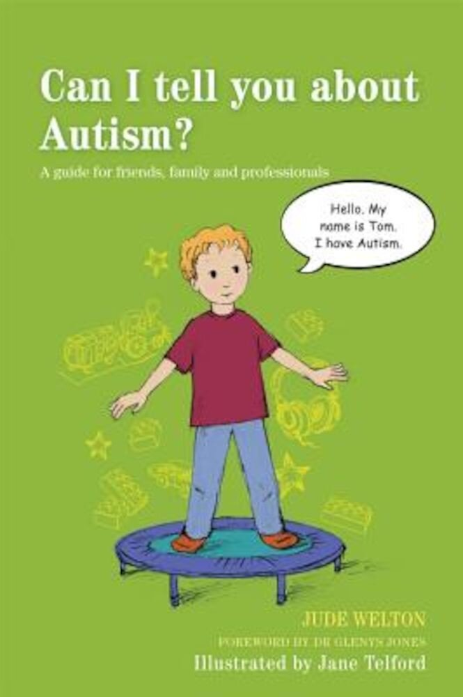 Can I Tell You about Autism?: A Guide for Friends, Family and Professionals, Paperback