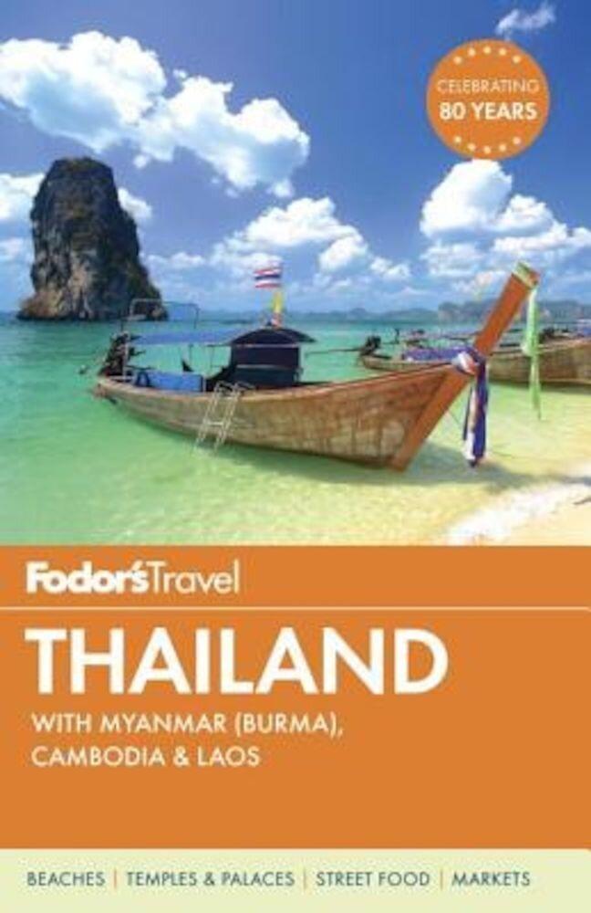 Fodor's Thailand: With Myanmar (Burma), Cambodia & Laos, Paperback