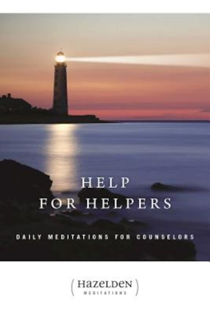 Help for Helpers: Daily Meditations for Counselors, Paperback