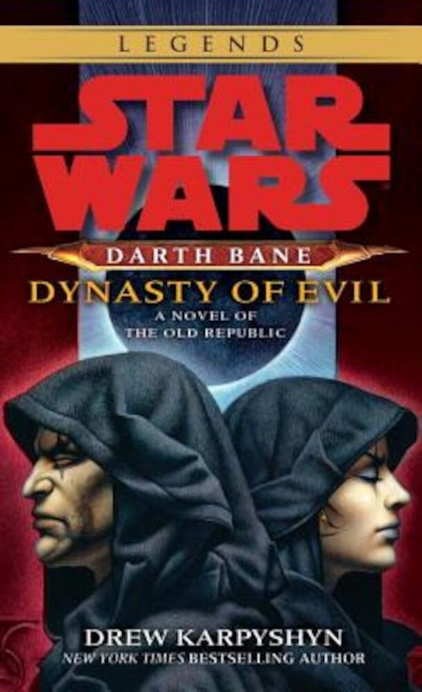 Darth Bane: Dynasty of Evil: A Novel of the Old Republic, Paperback