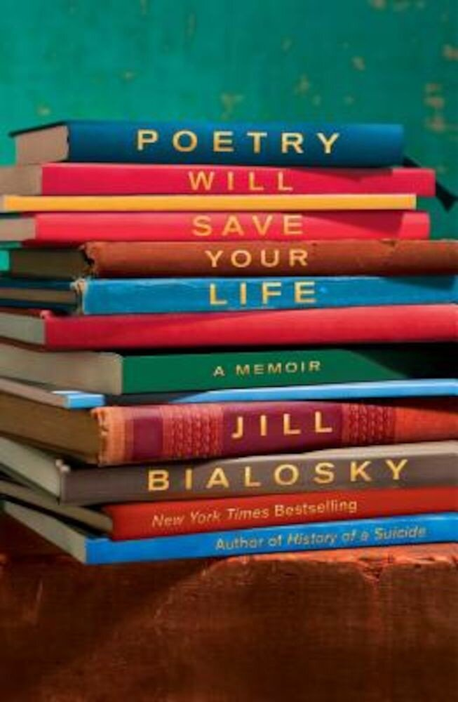 Poetry Will Save Your Life: A Memoir, Hardcover