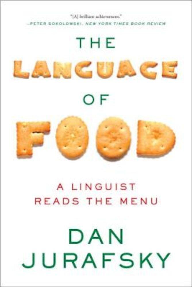 The Language of Food: A Linguist Reads the Menu, Paperback