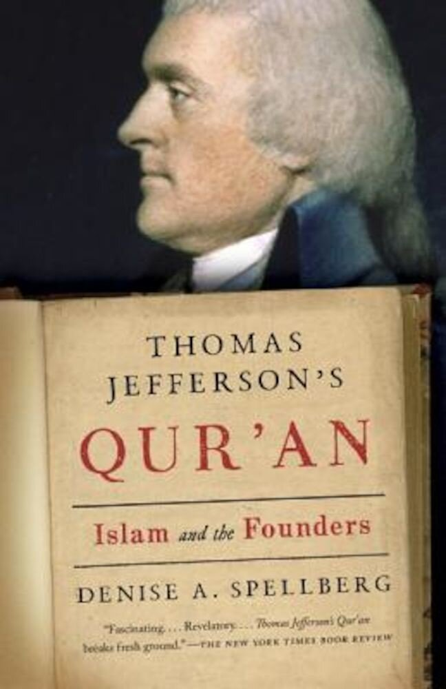 Thomas Jefferson's Qur'an: Islam and the Founders, Paperback