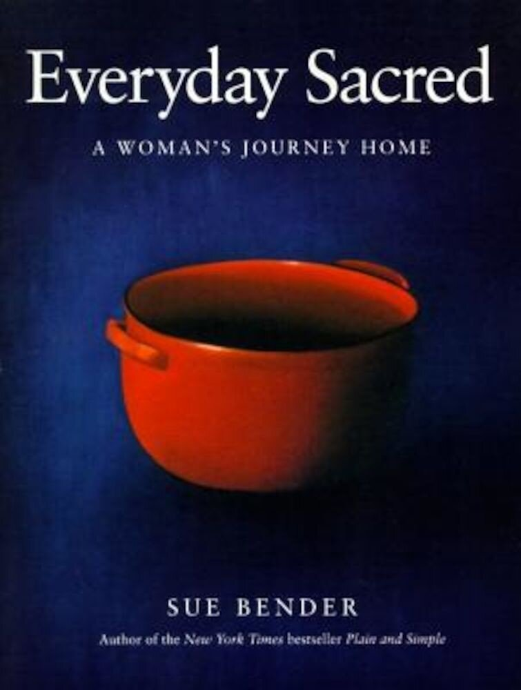 Everyday Sacred: A Woman's Journey Home, Paperback