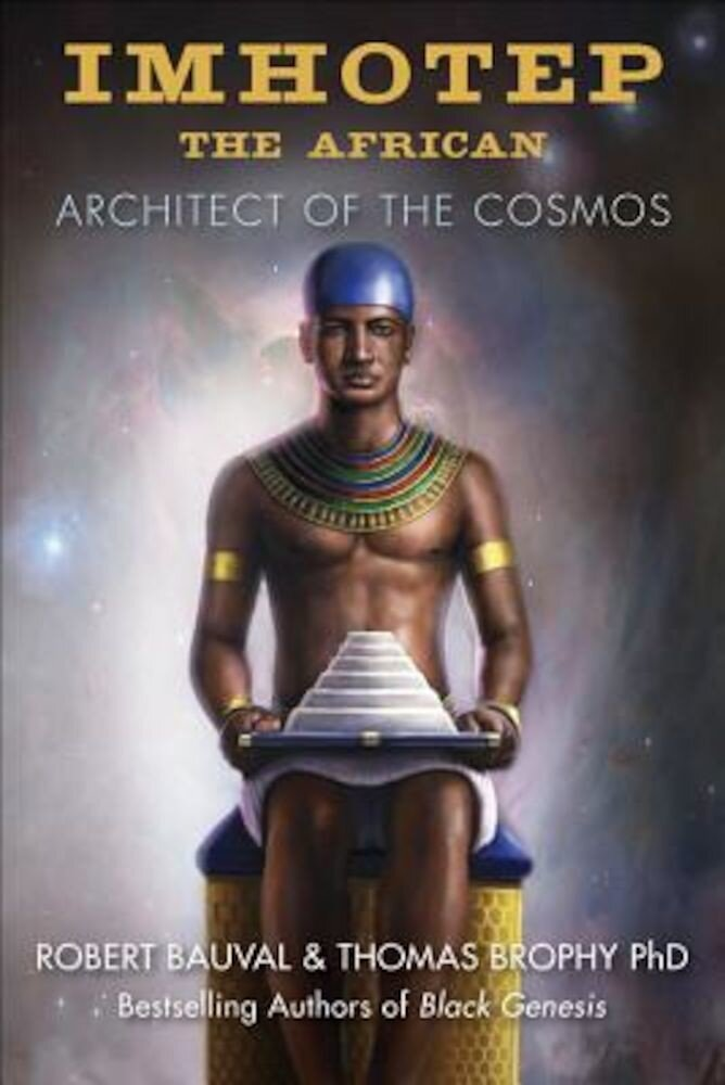 Imhotep the African: Architect of the Cosmos, Paperback